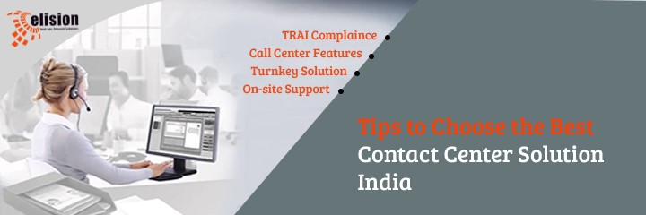 Tips to Choose the Best Contact Center Solution India