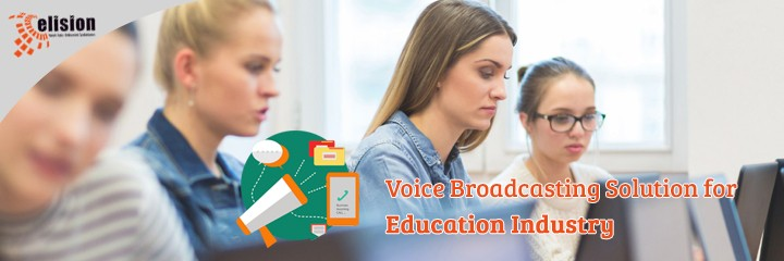 Voice Broadcasting Solution for Education Industry