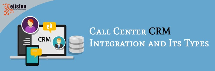 Call Center CRM Integration and Its Types
