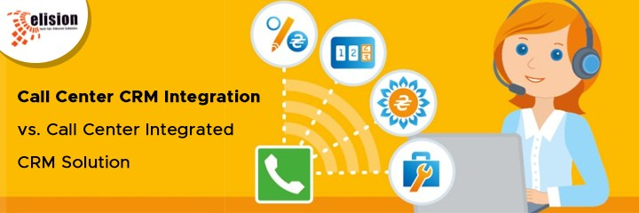 Call Center CRM Integration vs. Call Center Integrated CRM Solution