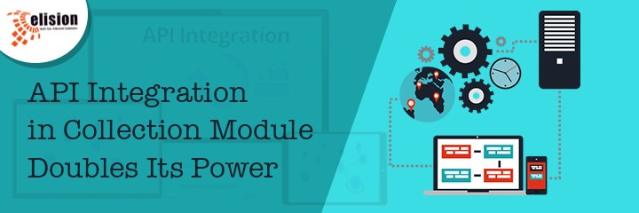 API Integration in Collection Module Doubles Its Power