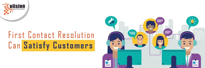 First Contact Resolution Can Satisfy Customers