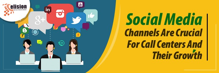 Social Media Channels Are Crucial For Call Centers And Their Growth