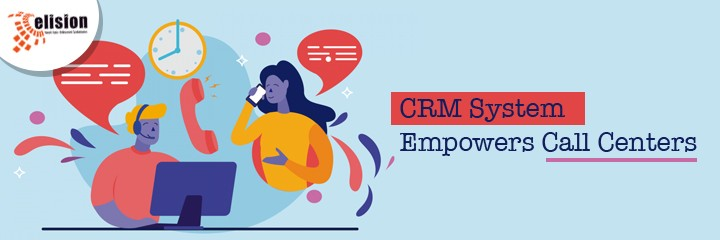 CRM System Empowers Call Centers