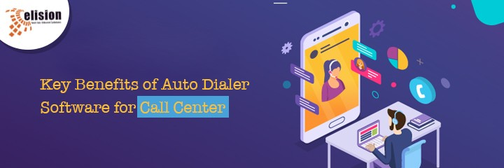Key Benefits of Auto Dialer Software for Call Center