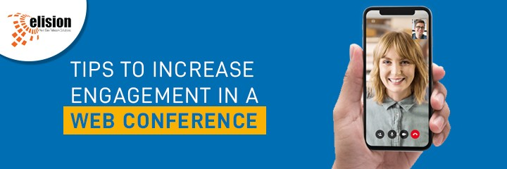 Tips to Increase Engagement in a Web Conference