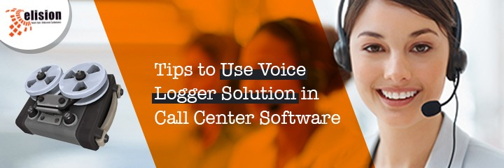 Tips to Use Voice Logger Solution in Call Center Software