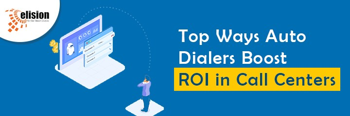 Top Ways Auto Dialers Boost ROI in Call Centers
