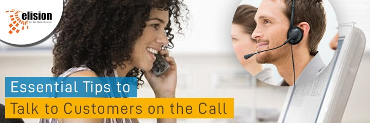 Essential Tips to Talk to Customers on the Call