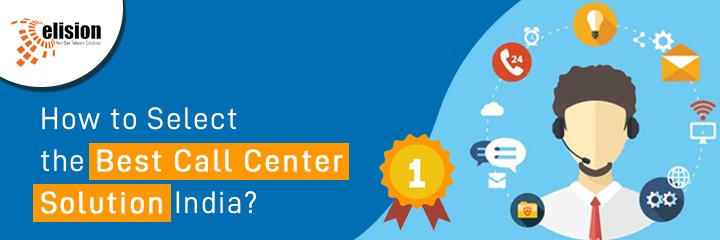 How to Select the Best Call Center Solution India