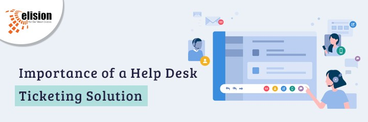 Importance of a Help Desk Ticketing Solution