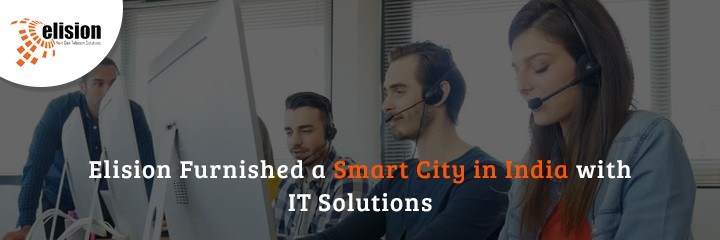 Elision Furnished a Smart City in India with IT Solutions