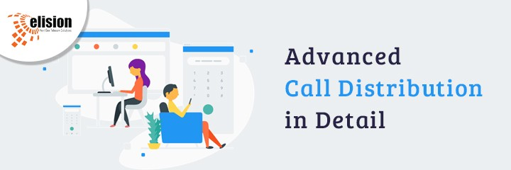 Advanced Call Distribution in Detail