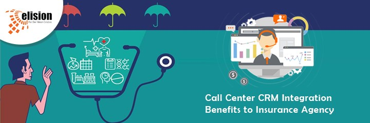 Call Center CRM Integration Benefits to Insurance Agency