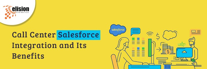 Call Center Salesforce Integration and Its Benefits