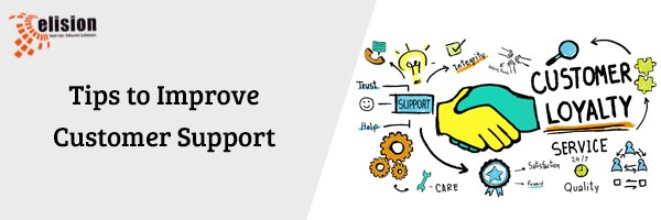 Tips to Improve Customer Support - Elision