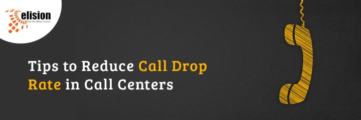 Tips to Reduce Call Drop Rate in Call Centers