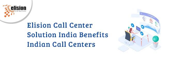 Elision Call Center Solution India Benefits Indian Call Centers