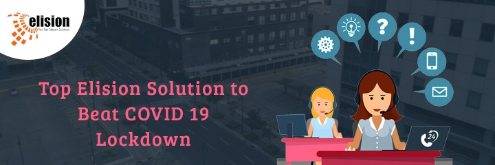 Top Elision Solutions to Beat COVID 19 Lockdown