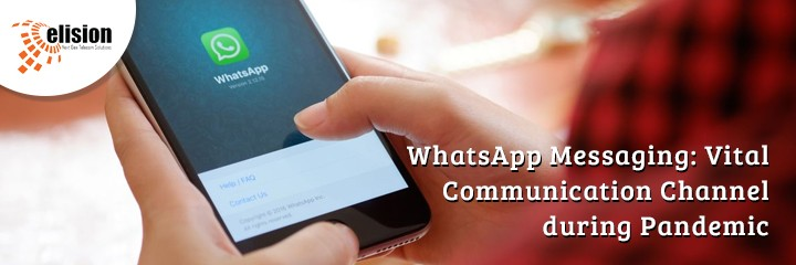 WhatsApp Messaging- Vital Communication Channel during Pandemic
