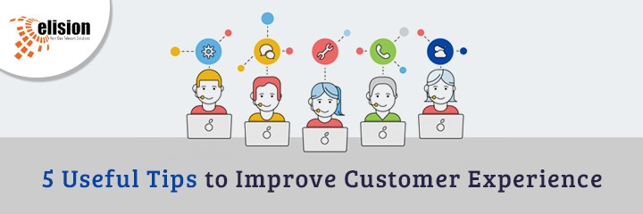 5 Useful Tips to Improve Customer Experience