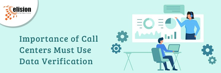 Importance of Call Centers Must Use Data Verification