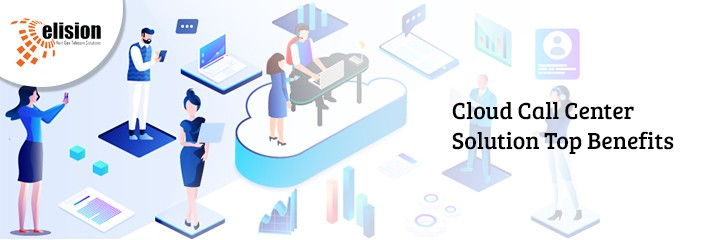 Cloud-Call-Center-Solution-Top-Benefits