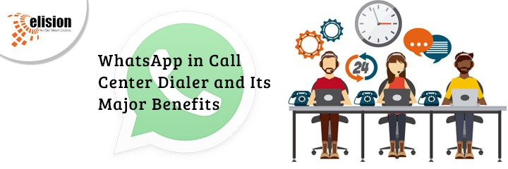 WhatsApp in Call Center Dialer and Its Major Benefits