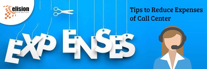 Tips to Reduce Expenses of Call Center