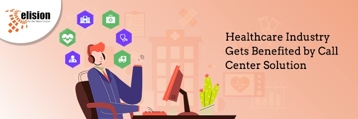 Healthcare Industry Gets Benefited by Call Center Solution