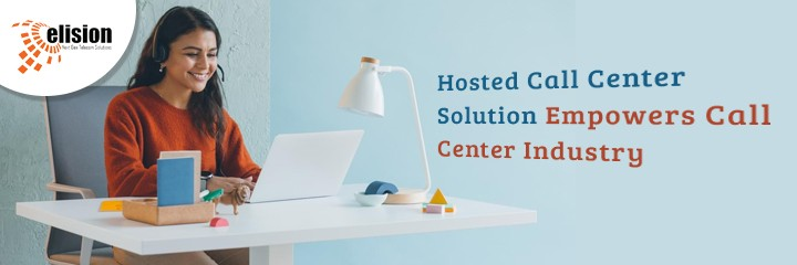 Hosted Call Center Solution Empowers Call Center Industry