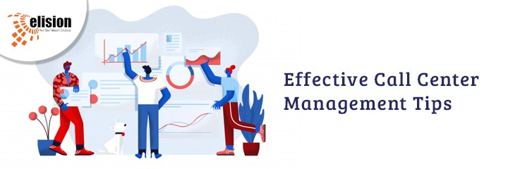 Effective Call Center Management Tips
