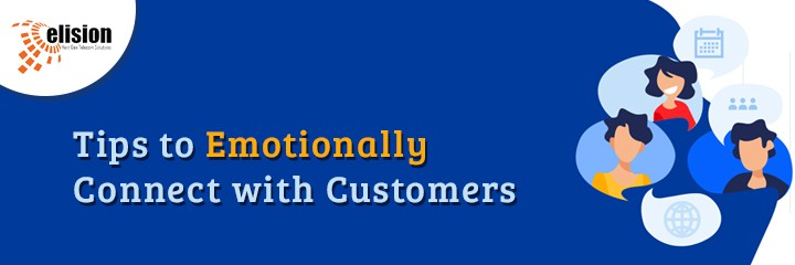 Tips to Emotionally Connect with Customers