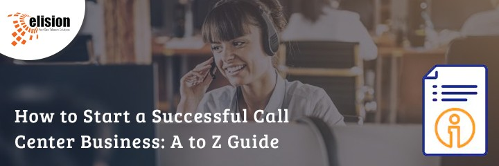 How to Start a Successful Call Center Business