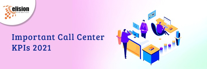 Important Call Center KPIs 2021