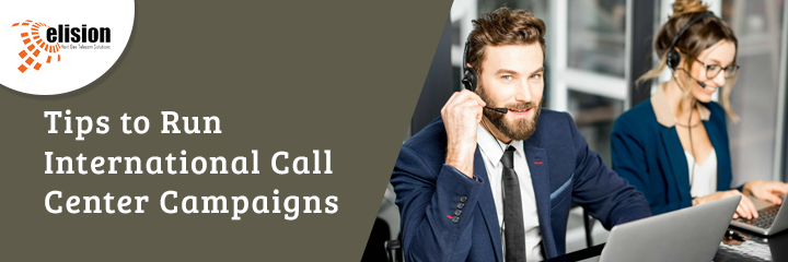 Tips to Run International Call Center Campaigns