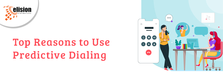Top Reasons to Use Predictive Dialing