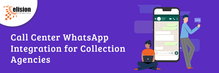 Call Center WhatsApp Integration for Collection Agencies