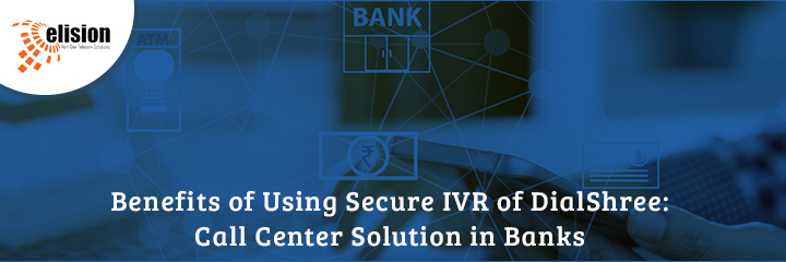 Benefits of Using Secure IVR of DialShree