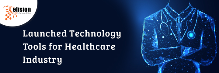 Launched Technology Tools for Healthcare Industry