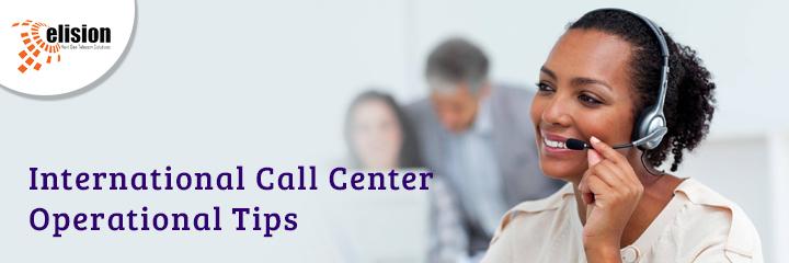 International Call Center Operational Tips