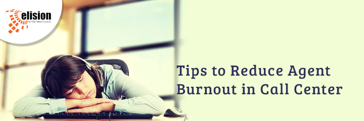 Tips to Reduce Agent Burnout in Call Center