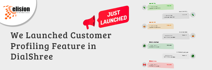 We Have Launched Customer Profiling Feature in DialShree