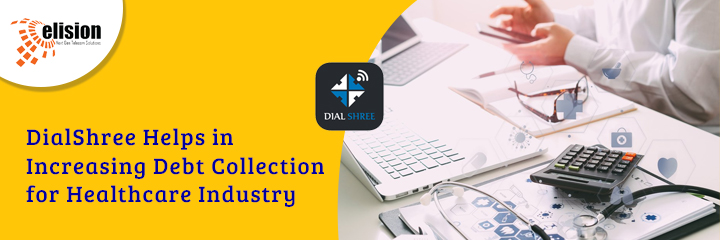 DialShree Helps in Increasing Debt Collection for Healthcare Industry
