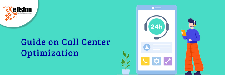 Guide on Call Center Optimization