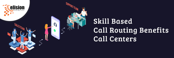 Skill Based Call Routing Benefits Call Centers