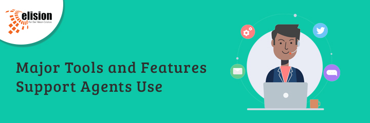 Major Tools and Features Support Agents Use
