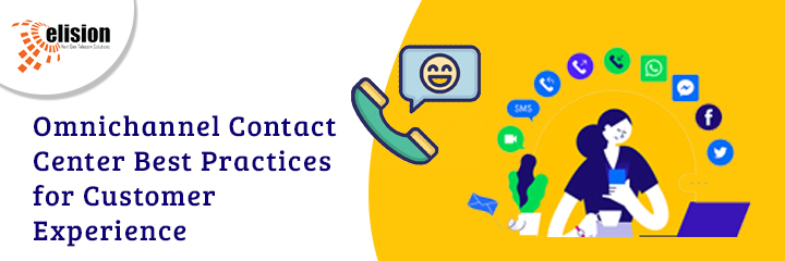 Omnichannel Contact Center Best Practices for Customer Experience