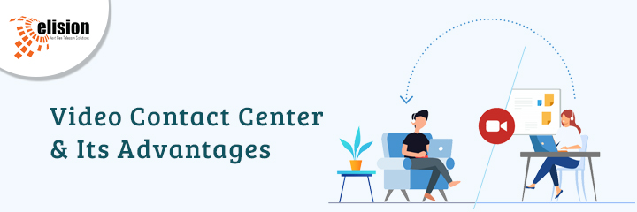 Video Contact Center and Its Advantages